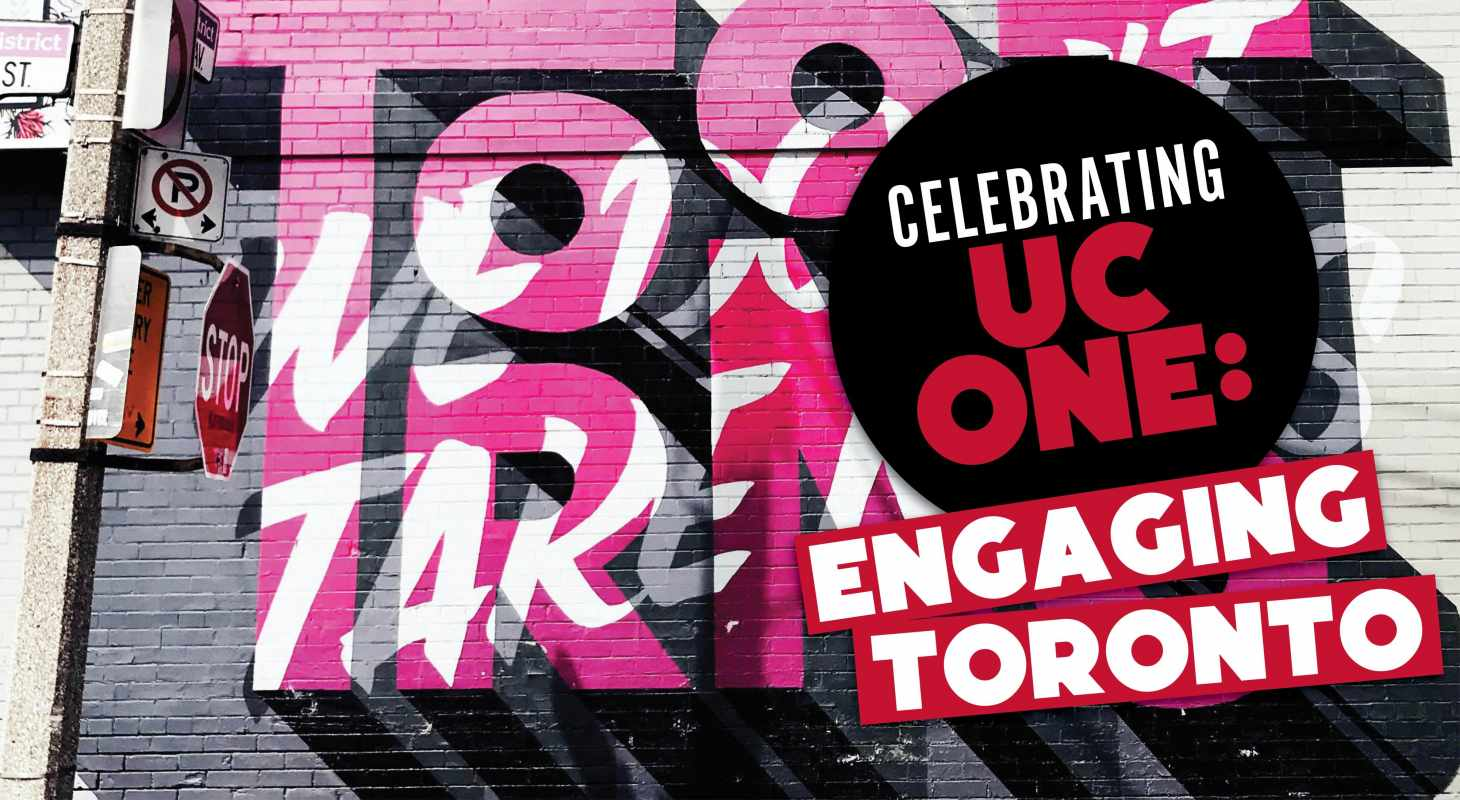 Graphics and text: Celebrating UC One: Engaging Toronto